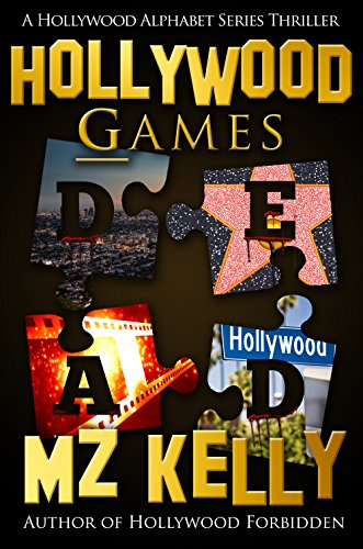 Hollywood Games: A Hollywood Alphabet Series Thriller by M.Z. Kelly