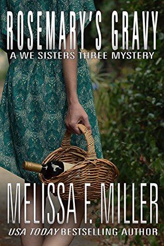 Rosemary's Gravy (A We Sisters Three Mystery Book 1) by Melissa F. Miller