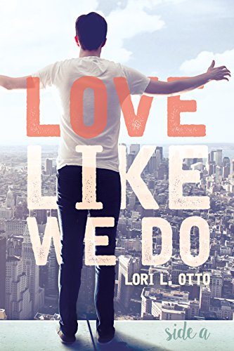 Love Like We Do (Side A) by Lori L. Otto