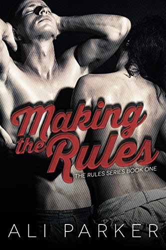 Making the Rules by Ali Parker