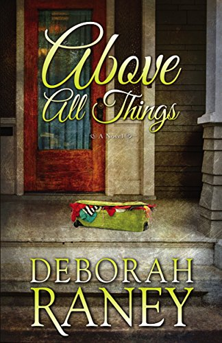 Above All Things by Deborah Raney