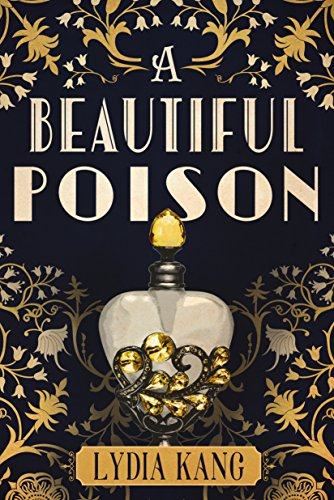 A Beautiful Poison by Lydia Kang