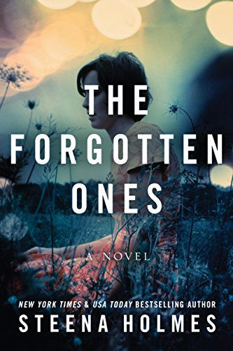 The Forgotten Ones: A Novel by Steena Holmes