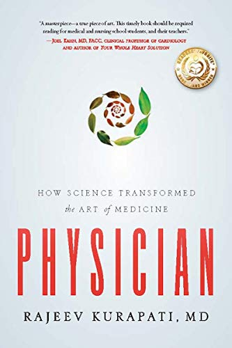 Physician: How Science Transformed the Art of Medicine by Rajeev Kurapati