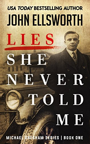 Lies She Never Told Me: Legal Thrillers by John Ellsworth