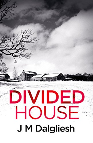 Divided House (Dark Yorkshire Book 1) by J M Dalgliesh