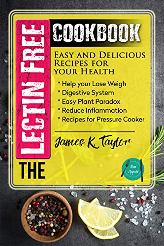 The Lectin Free Cookbook by James K. Taylor