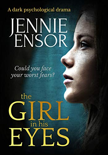 The Girl In His Eyes by Jennie Ensor