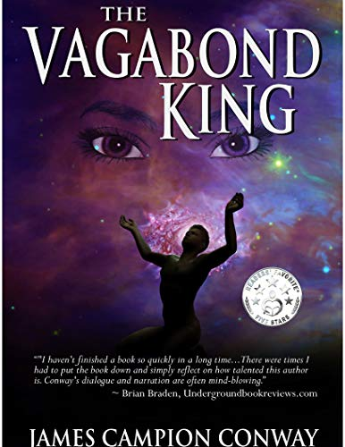 The Vagabond King: A Coming of Age Story by James Campion Conway