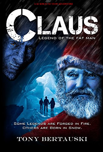 Claus (Legend of the Fat Man) by Tony Bertauski
