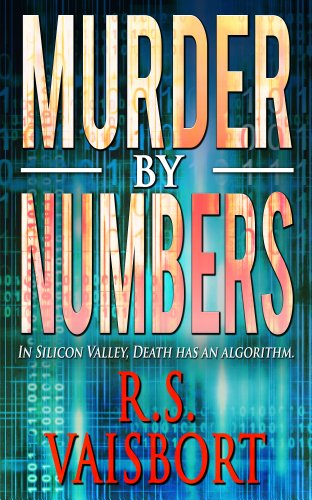 Murder By Numbers: In Silicon Valley, Death has an Algorithm by R.S. Vaisbort