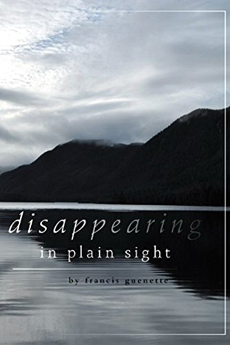Disappearing in Plain Sight (Crater Lake Series Book 1) by Francis Guenette