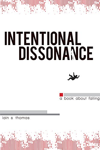 Intentional Dissonance by Iain S. Thomas