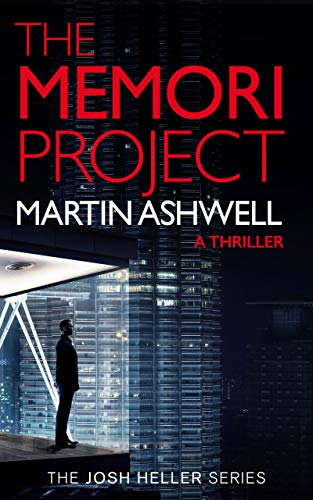 The Memori Project: A Josh Heller Thriller (Josh Heller #1) by Martin Ashwell