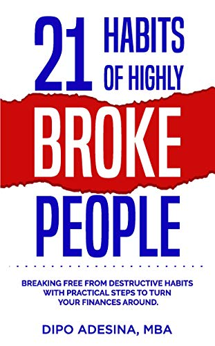 21 Habits Of Highly Broke People by Dipo Adesina