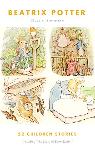 BEATRIX POTTER Ultimate Collection - 22 Children's Books With Complete Original Illustrations by Beatrix Potter