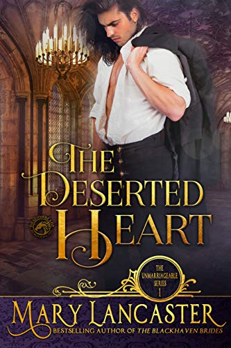 The Deserted Heart: Unmarriageable Series (Unmarriagable Series Book 1) by Mary Lancaster