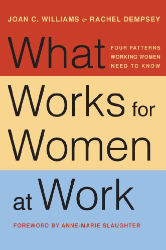 What Works for Women at Work: Four Patterns Working Women Need to Know by Joan C. Williams