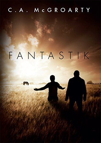 Fantastik by C. A. McGroarty