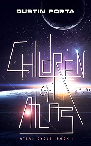 Children of Atlas (Atlas Cycle Book 1) by Dustin Porta