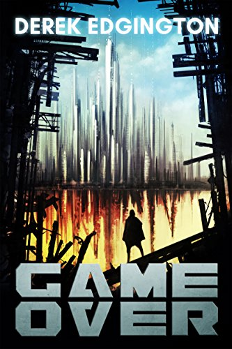 Game Over (A Series of Ends Book 1) by Derek Edgington