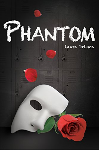 Phantom (Dark Musicals Book 1) by Laura DeLuca