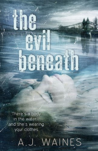 The Evil Beneath by A J Waines
