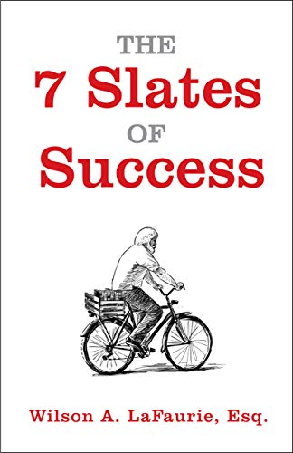 The 7 Slates of Success by Wilson LaFaurie
