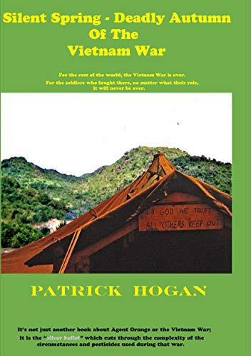 Silent Spring - Deadly Autumn of the Vietnam War by Patrick Hogan