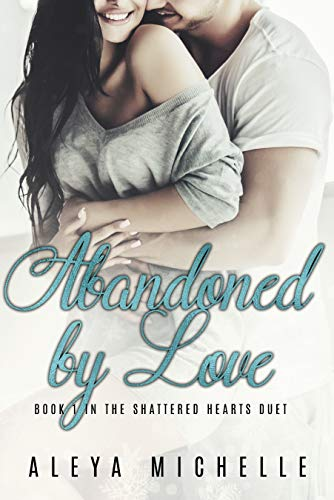 Abandoned by Love by Aleya Michelle