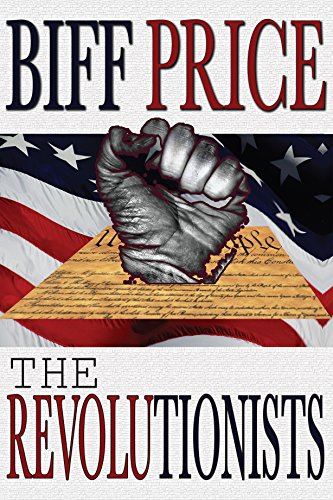 The Revolutionists by Biff Price