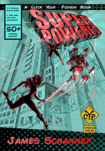 SUPERPOWERED: Are YOU a Superhero or Supervillain? (Click Your Poison Book 3) by James Schannep