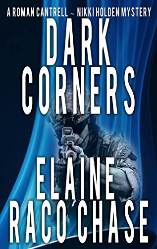 Dark Corners - Roman Cantrell-Nikki Holden Mystery by Elaine Raco Chase