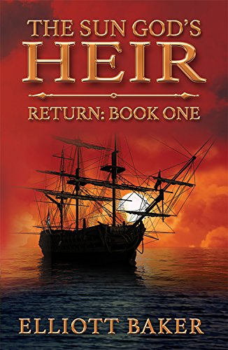 The Sun God's Heir: Return (Book One) by Elliott Baker