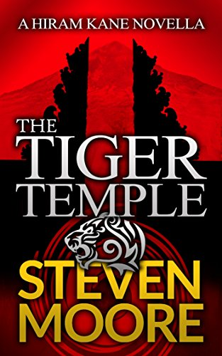 The Tiger Temple: A Hiram Kane Adventure by Steven Moore