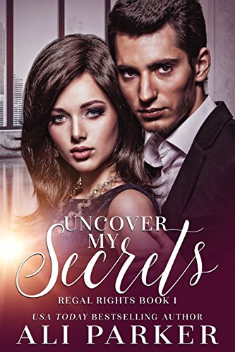 Uncover My Secrets by Ali Parker