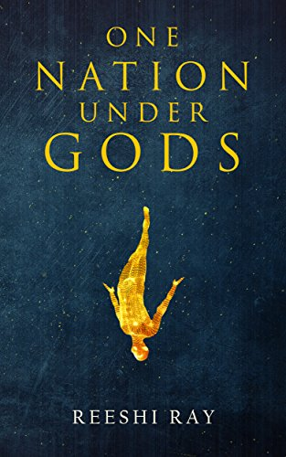 One Nation Under Gods by Reeshi Ray
