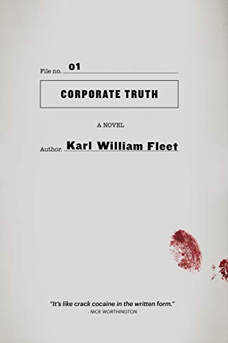 Corporate Truth (The Truth Files Book 1) by Karl William Fleet