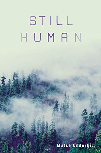 Still Human (The Colonization of Planet g159c Book 1) by Mutse Underhill