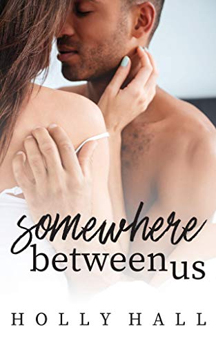 Somewhere Between Us by Holly Hall