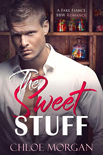 The Sweet Stuff by Chloe Morgan