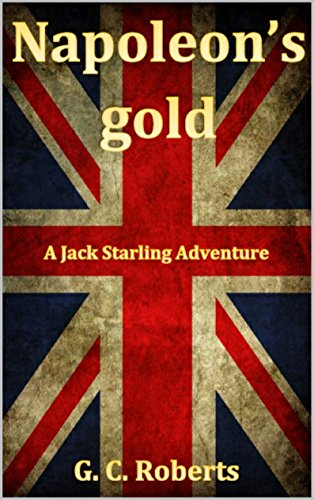 Napoleon's Gold: A Jack Starling Adventure  by Guy Roberts
