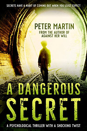 A Dangerous Secret by Peter Martin
