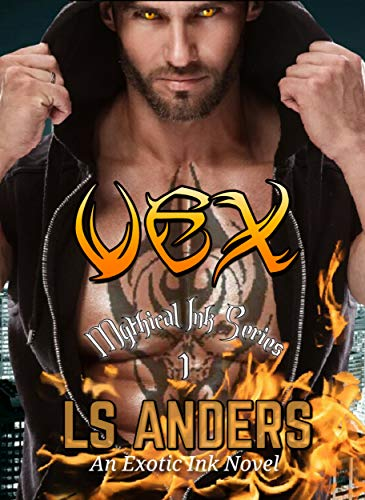 Vex: Mythical Ink Series 1: A Paranormal Demon Romance by LS Anders