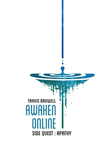 Awaken Online: Apathy (Side Quest) by Travis Bagwell