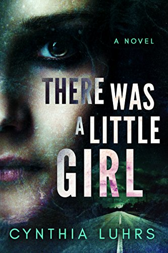 There Was A Little Girl (Hope Jones Book 1)  by Cynthia Luhrs