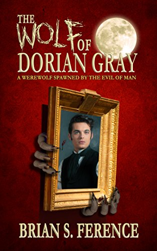 The Wolf of Dorian Gray by Brian Ference
