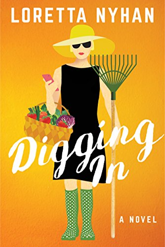 Digging In: A Novel  by Loretta Nyhan