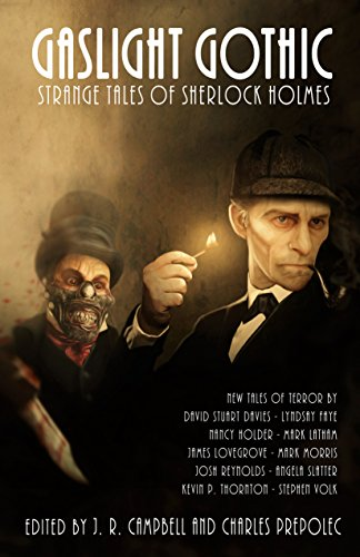 Gaslight Gothic: Strange Tales of Sherlock Holmes  by Various Authors