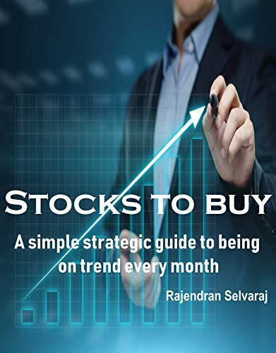 Stocks to Buy: A simple strategic guide to being on trend every month  by Rajendran Selvaraj